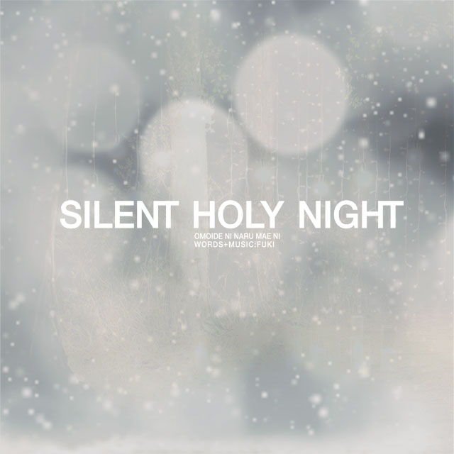 Fuki - Omoide ni naru mae ni - silent holy night