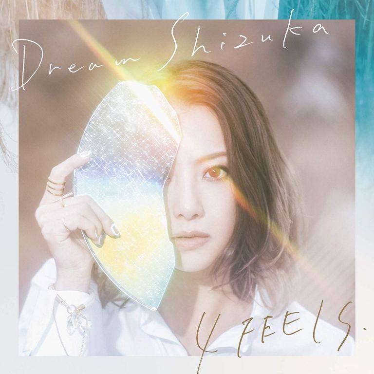 Dream Shizuka first single 4 FEELS cover